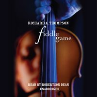 Fiddle Game - Richard A. Thompson - audiobook
