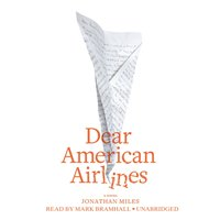 Dear American Airlines - Jonathan Miles - audiobook
