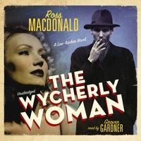 Wycherly Woman - Ross Macdonald - audiobook