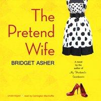 Pretend Wife - Bridget Asher - audiobook