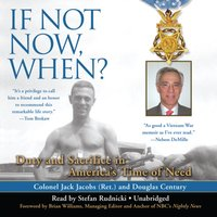 If Not Now, When? - (Ret.) Colonel Jack Jacobs - audiobook
