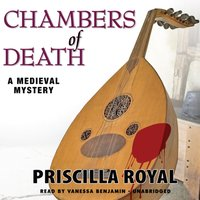 Chambers of Death - Priscilla Royal - audiobook