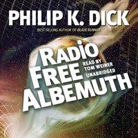 Radio Free Albemuth - Philip K. Dick - audiobook