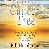 Cancer-Free, Third Edition - Bill Henderson - audiobook