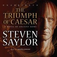 Triumph of Caesar - Steven Saylor - audiobook