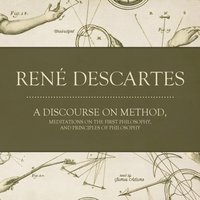 Discourse on Method, Meditations on the First Philosophy, and Principles of Philosophy - Rene Descartes - audiobook