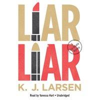 Liar, Liar - K. J. Larsen - audiobook
