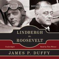 Lindbergh vs. Roosevelt - James P. Duffy - audiobook