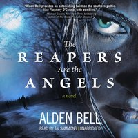 Reapers Are the Angels - Alden Bell - audiobook