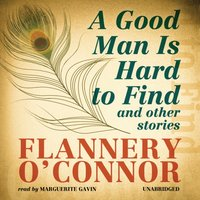 Good Man Is Hard to Find and Other Stories - Flannery O'Connor - audiobook