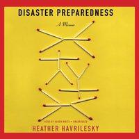 Disaster Preparedness - Heather Havrilesky - audiobook