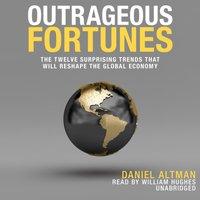 Outrageous Fortunes - Daniel Altman - audiobook