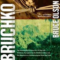 Bruchko - Bruce Olson - audiobook