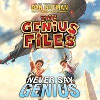 Never Say Genius - Dan Gutman - audiobook