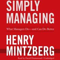 Simply Managing - Henry Mintzberg - audiobook