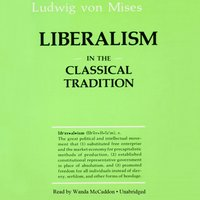 Liberalism in the Classical Tradition - Ludwig von Mises - audiobook