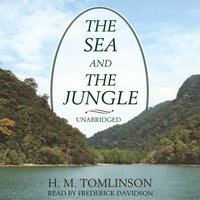 Sea and the Jungle - H. M. Tomlinson - audiobook