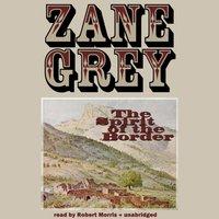 Spirit of the Border - Zane Grey - audiobook