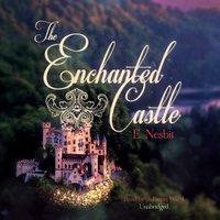 Enchanted Castle - E. Nesbit - audiobook