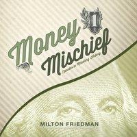 Money Mischief - Milton Friedman - audiobook