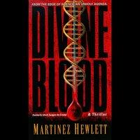 Divine Blood - Martinez Hewlett - audiobook