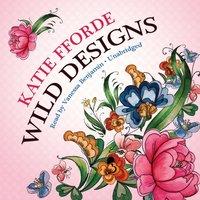 Wild Designs - Katie Fforde - audiobook