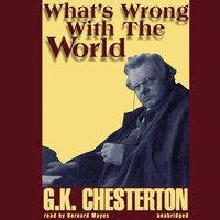 What's Wrong with the World - G. K. Chesterton - audiobook