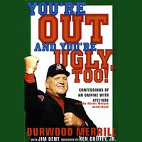 You're Out and You're Ugly, Too! - Durwood Merrill - audiobook