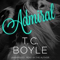 Admiral - T. C. Boyle - audiobook