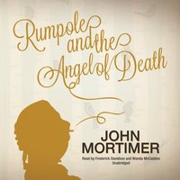 Rumpole and the Angel of Death - John Mortimer - audiobook
