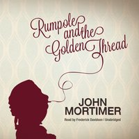 Rumpole and the Golden Thread - John Mortimer - audiobook