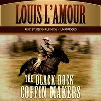 Black Rock Coffin Makers - Louis L'Amour - audiobook