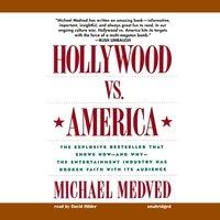 Hollywood vs. America - Michael Medved - audiobook
