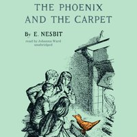 Phoenix and the Carpet - E. Nesbit - audiobook