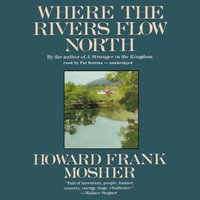 Where the Rivers Flow North - Howard Frank Mosher - audiobook