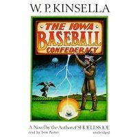 Iowa Baseball Confederacy - W. P. Kinsella - audiobook