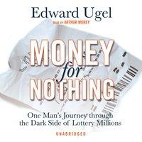 Money for Nothing - Edward Ugel - audiobook