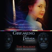 Greasing the Pinata - Tim Maleeny - audiobook