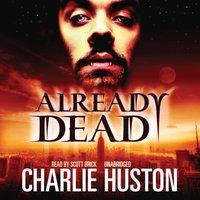 Already Dead - Charlie Huston - audiobook