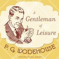 Gentleman of Leisure - P. G. Wodehouse - audiobook