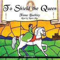 To Shield the Queen - Fiona Buckley - audiobook