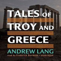 Tales of Troy and Greece - Andrew Lang - audiobook