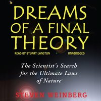 Dreams of a Final Theory - Steven Weinberg - audiobook