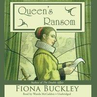 Queen's Ransom - Fiona Buckley - audiobook