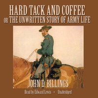 Hard Tack and Coffee - John D. Billings - audiobook