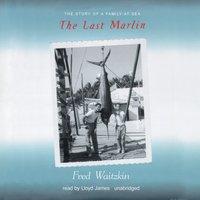 Last Marlin - Fred Waitzkin - audiobook
