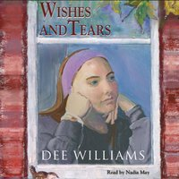 Wishes and Tears - Dee Williams - audiobook