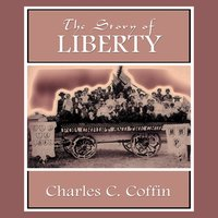 Story of Liberty - Charles C. Coffin - audiobook
