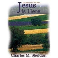 Jesus Is Here - Charles M. Sheldon - audiobook