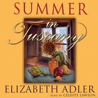Summer in Tuscany - Elizabeth Adler - audiobook